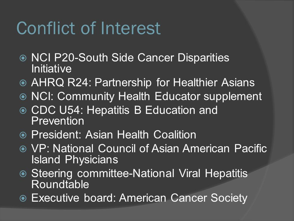 Conflict of Interest  NCI P20-South Side Cancer Disparities Initiative  AHRQ R24: Partnership for Healthier Asians  NCI: Community Health Educator