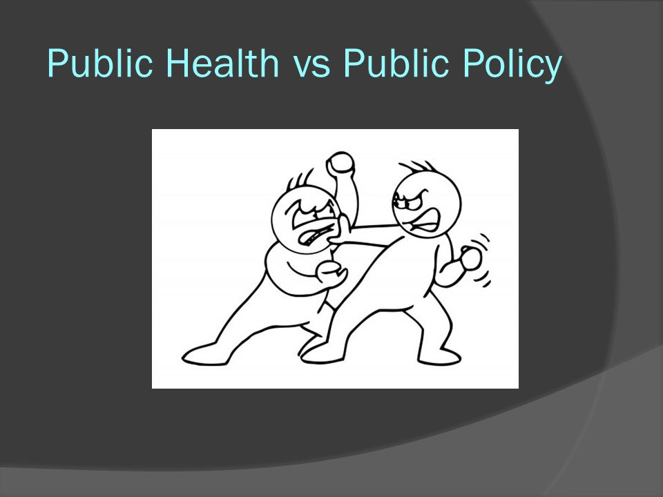 Public Health vs Public Policy