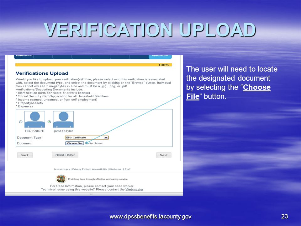 VERIFICATION UPLOAD www.dpssbenefits.lacounty.gov23 The user will need to locate the designated document by selecting the Choose File button.