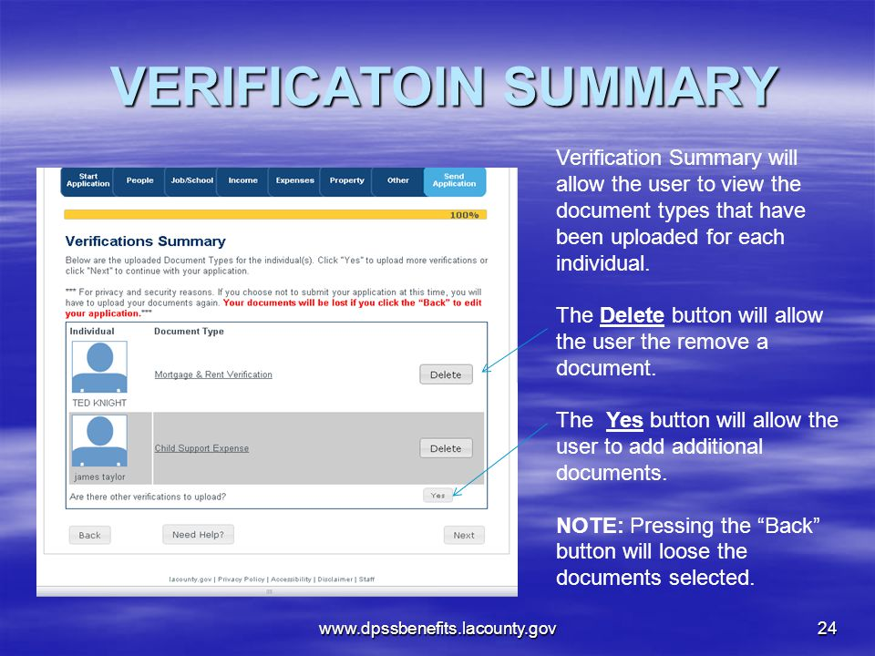 VERIFICATOIN SUMMARY www.dpssbenefits.lacounty.gov24 Verification Summary will allow the user to view the document types that have been uploaded for each individual.
