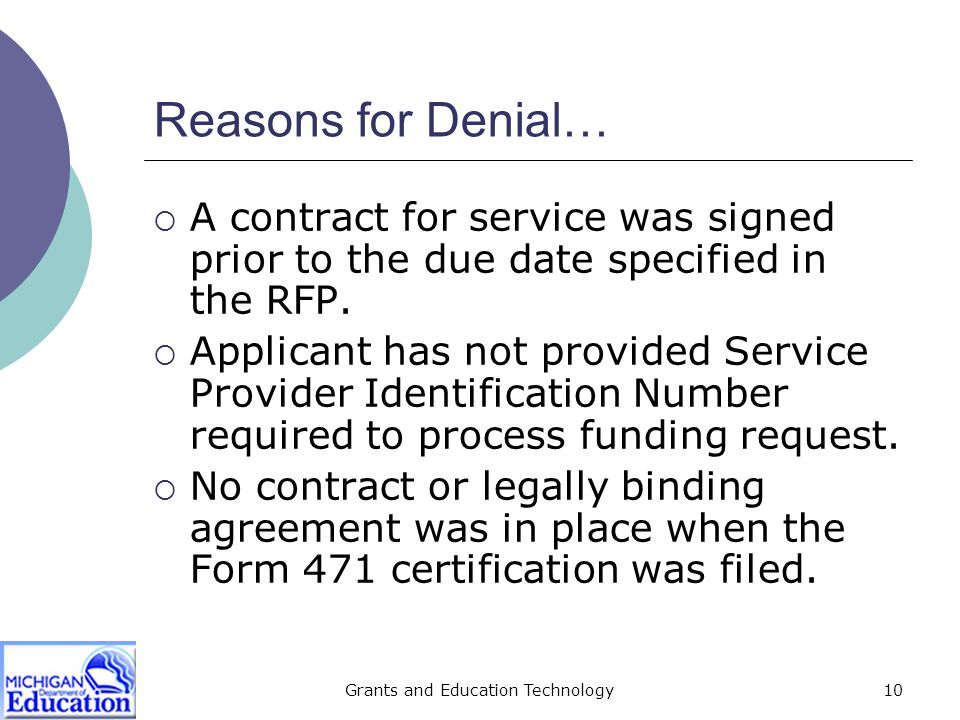 Grants and Education Technology10 Reasons for Denial…  A contract for service was signed prior to the due date specified in the RFP.