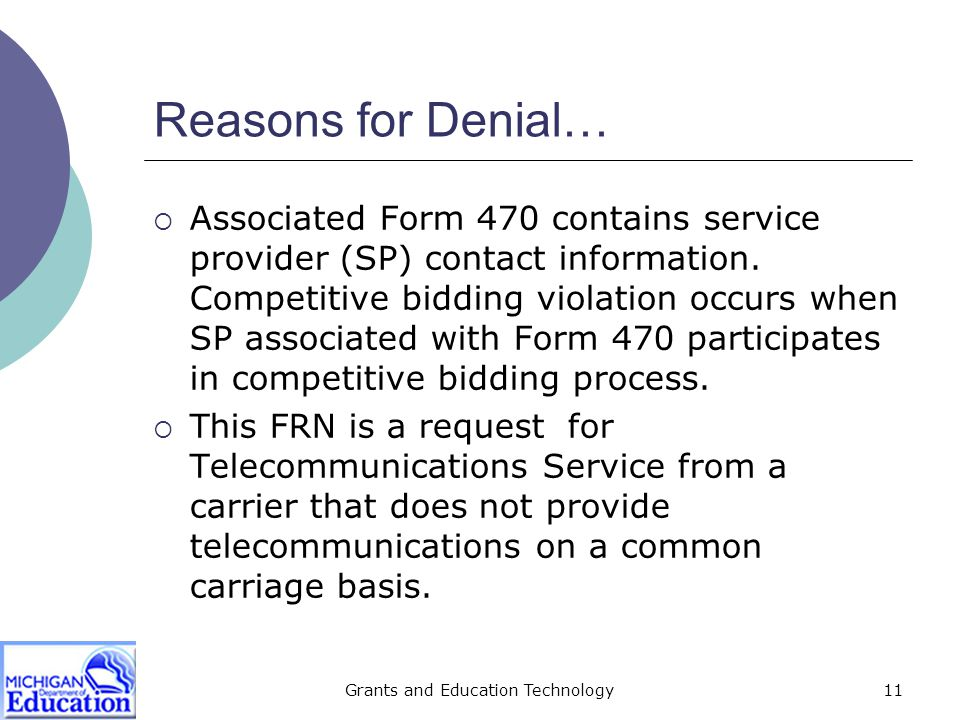 Grants and Education Technology11 Reasons for Denial…  Associated Form 470 contains service provider (SP) contact information.