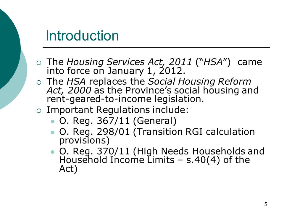 5 Introduction  The Housing Services Act, 2011 ( HSA ) came into force on January 1, 2012.