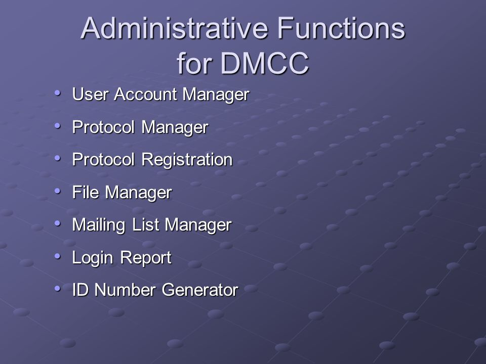 Administrative Functions for DMCC User Account Manager User Account Manager Protocol Manager Protocol Manager Protocol Registration Protocol Registrat