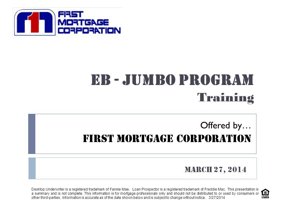  Jumbo Program  Eligibility Guidelines  Program Guidelines  Program Matrix  Underwriting Guidelines  Pricing and Fees  FMC Resources and Support FMC Jumbo Program AGENDA