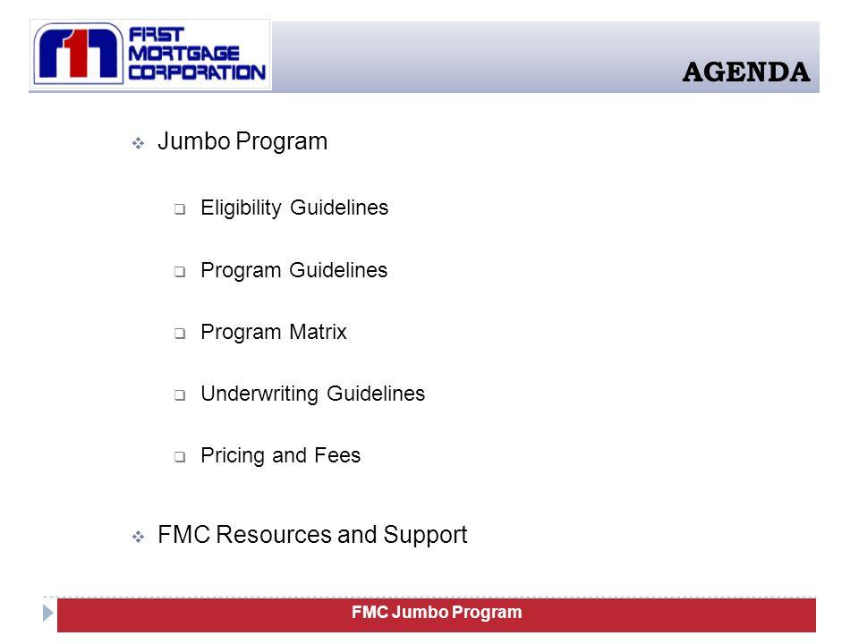 ELIGIBILITY GUIDELINES Eligibility Guidelines Program Guidelines Jumbo Matrix FMC Jumbo Program