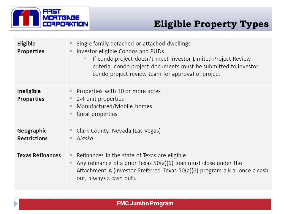 FMC Jumbo Program Program Highlights TopicDescription Program Types  30-yr, 15-yr, 10-yr Fixed Programs  10/1, 7/1, 5/1 ARM Programs Loan Amounts  Fixed Rate Loan Minimum - $417,001  Fully Amortizing ARM Loan Minimum - $250,000  Maximum - Up to $3 Million (See EV Jumbo matrix)  Loan amounts > $1,500,000 require Loan Committee Approval  FMC: Over $1 Million – requires FMC Corporate approval Occupancy Type  Primary Residence Only  Second Homes  Investment Properties Loan Purpose  Purchase Transactions  Technical Refinances  Rate & Term Refinances  Cash Out