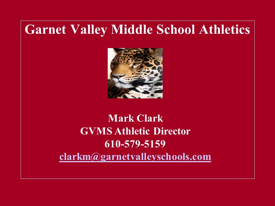 Garnet Valley Middle School Athletics Jim Connor, Athletic Director 610-842-0762 connorj@garnetvalleyschools Mark Clark GVMS Athletic Director 610-579-5159 clarkm@garnetvalleyschools.com