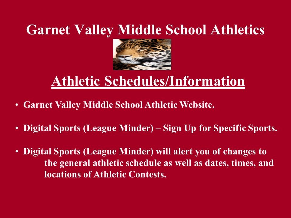 Garnet Valley Middle School Athletics Athletic Schedules/Information Garnet Valley Middle School Athletic Website. Digital Sports (League Minder) – Si