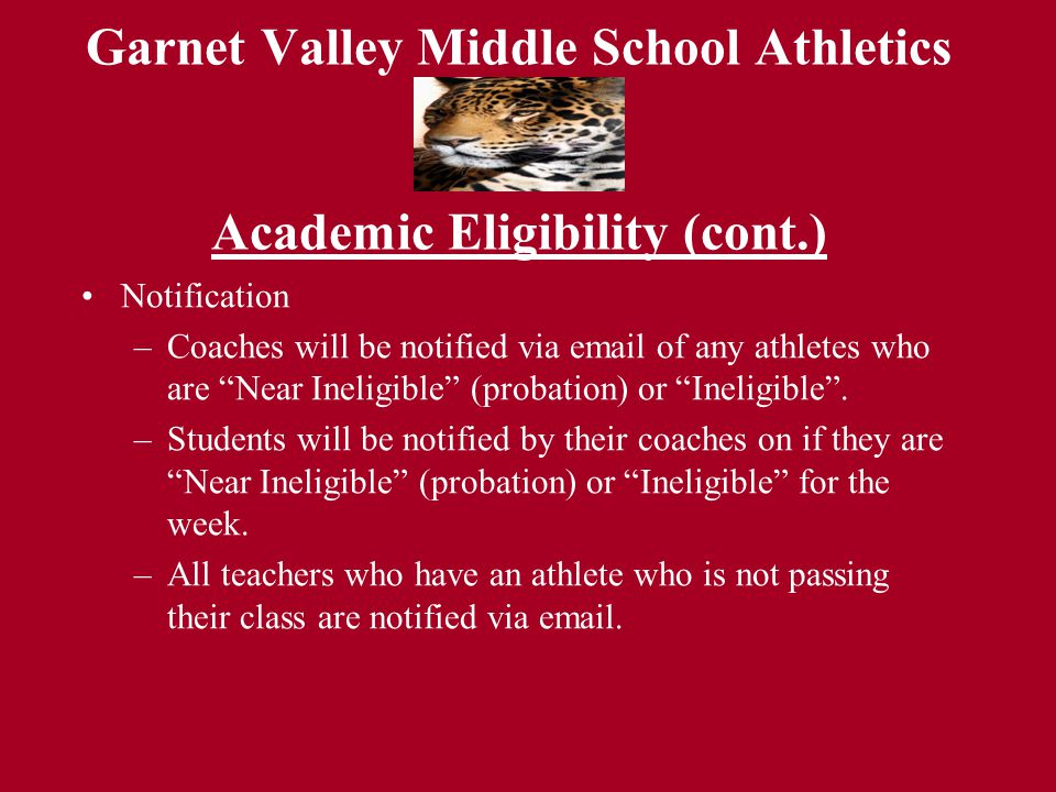 "Garnet Valley Middle School Athletics Notification –Coaches will be notified via email of any athletes who are ""Near Ineligible"" (probation) or ""Ineli"