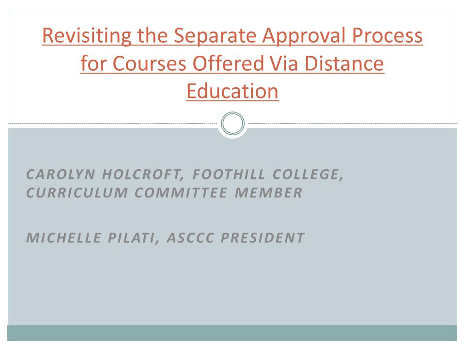 Overview Why separate approval.What criteria should your curriculum committee be considering.