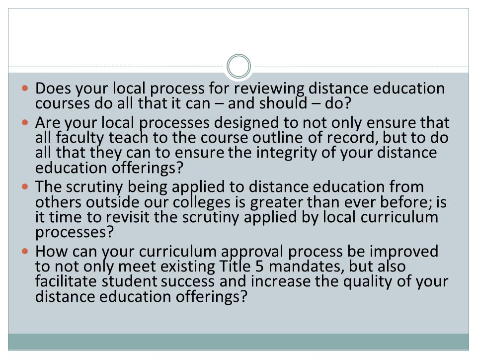 Does your local process for reviewing distance education courses do all that it can – and should – do? Are your local processes designed to not only e