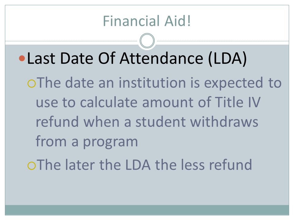 Last Date Of Attendance (LDA) How do you certify LDA if you aren't taking attendance.