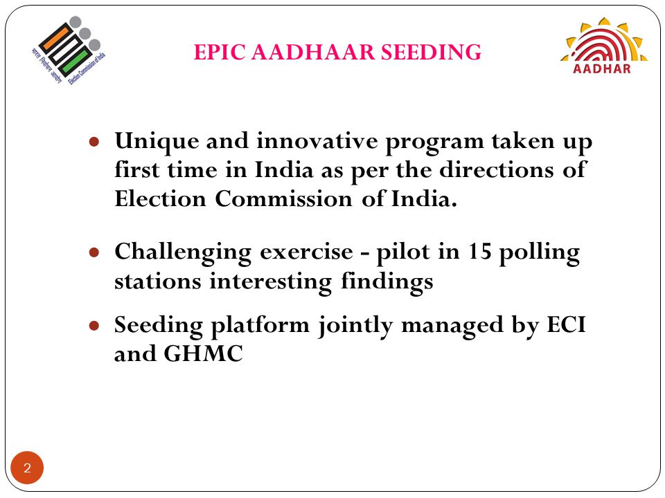 ● Unique and innovative program taken up first time in India as per the directions of Election Commission of India. ● Challenging exercise - pilot in