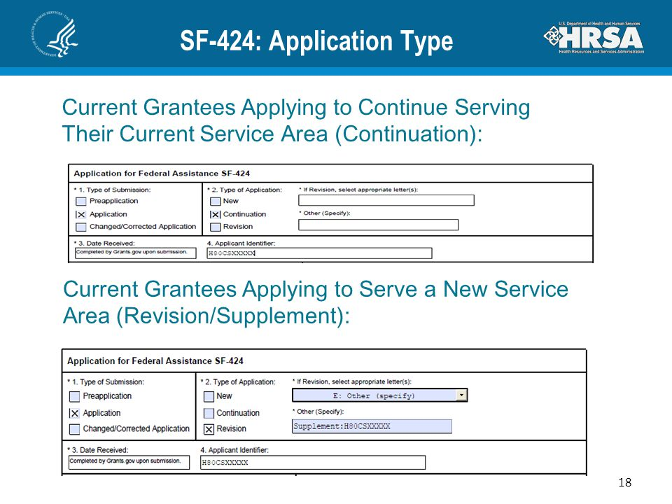 SF-424: Application Type 18 Current Grantees Applying to Continue Serving Their Current Service Area (Continuation): Current Grantees Applying to Serv