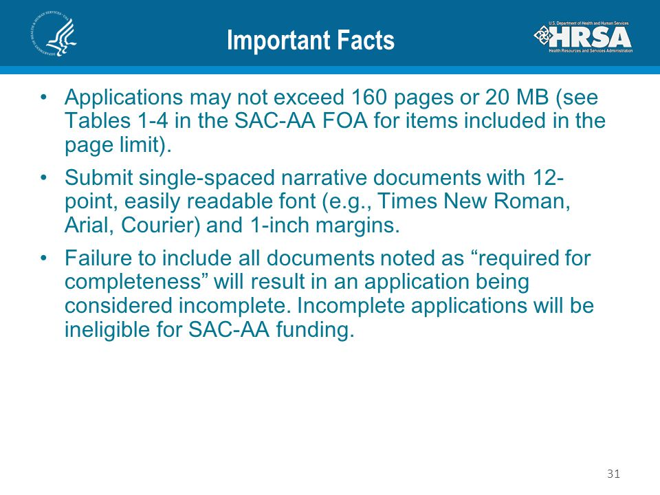 Important Facts Applications may not exceed 160 pages or 20 MB (see Tables 1-4 in the SAC-AA FOA for items included in the page limit). Submit single-