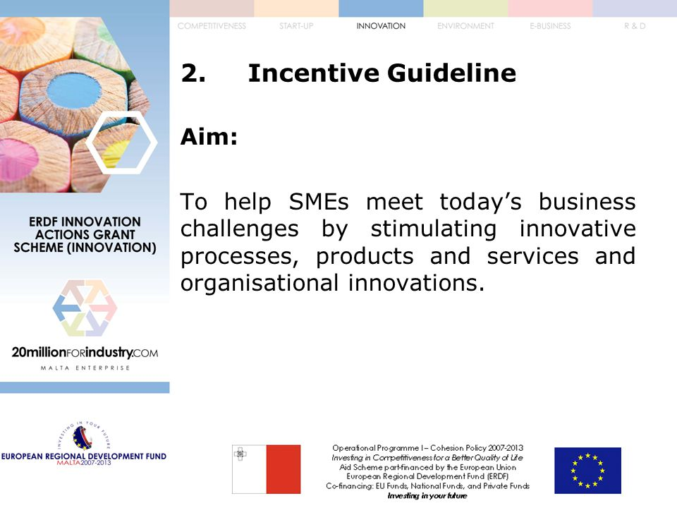 4.The Notes to Applicants Evaluation Process: i.Preliminary Evaluation (35%) -Risk Appraisal -Extent of need for support -Holistic nature of the project ii.Strategic Evaluation (65%) -Thematic Priorities -Project Impact -Innovation -Operational Programme I Indicators -Employment -Horizontal Priorities -Environmental Sustainability -Equal Opportunities