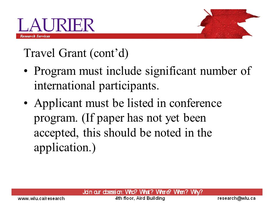 Travel Grant (cont'd) Program must include significant number of international participants.