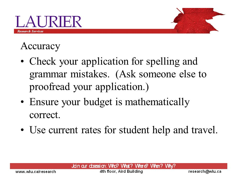 Accuracy Check your application for spelling and grammar mistakes.