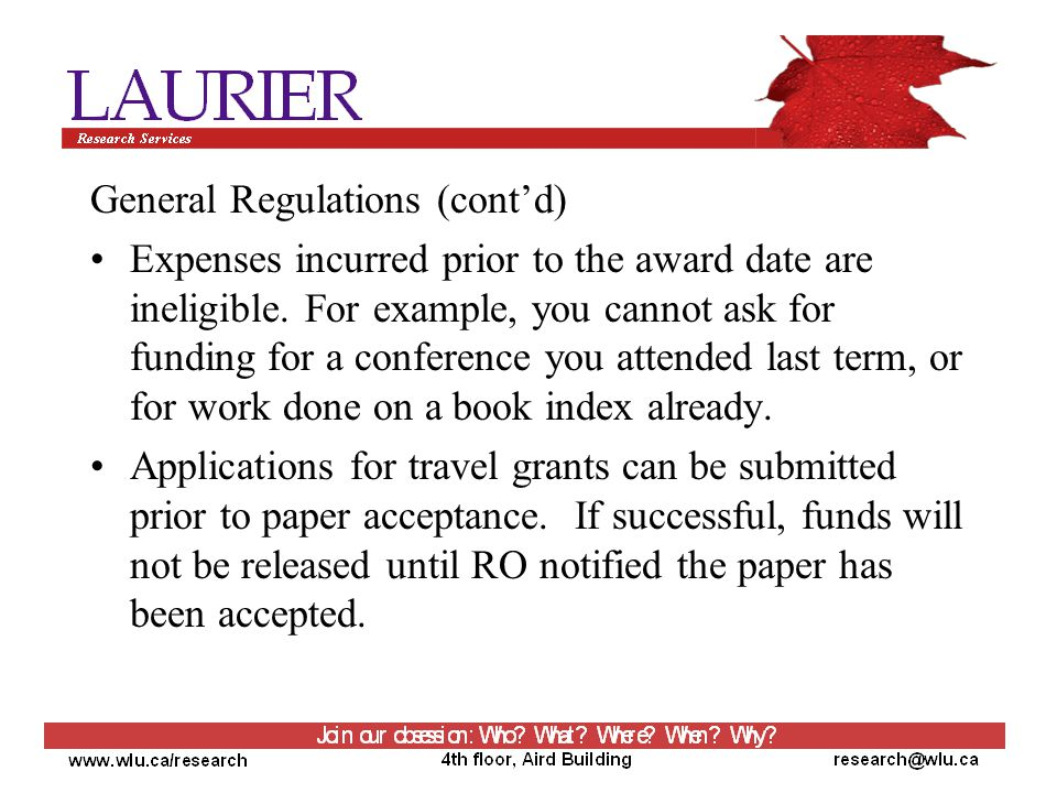 General Regulations (cont'd) Expenses incurred prior to the award date are ineligible.