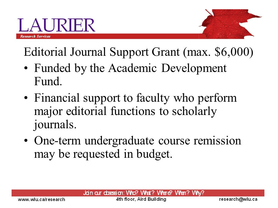 Editorial Journal Support Grant (max. $6,000) Funded by the Academic Development Fund.