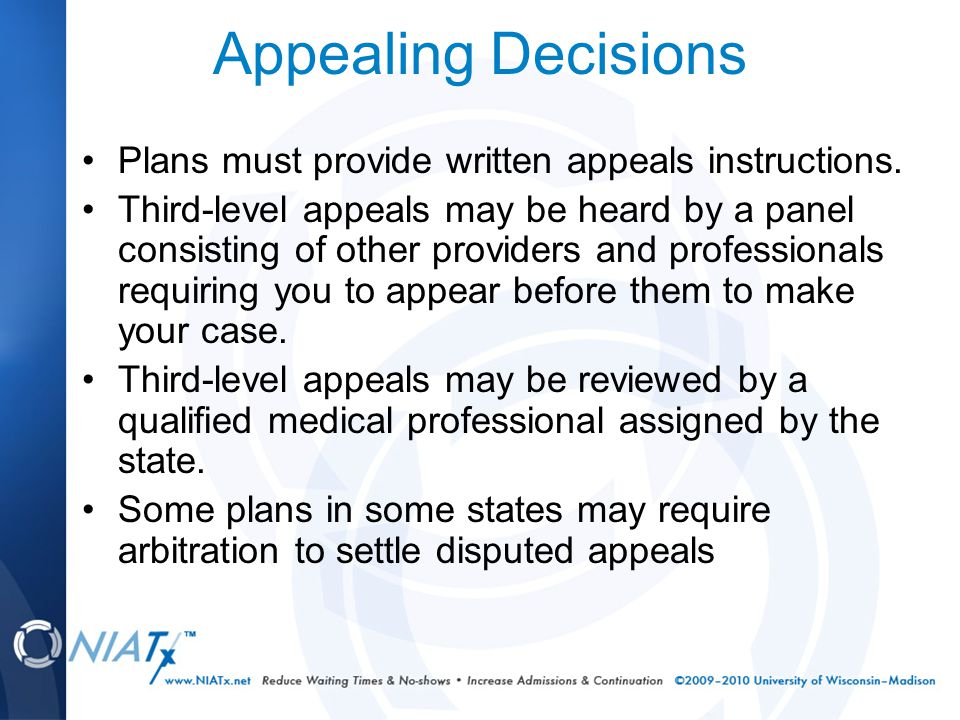 Appealing Decisions Plans must provide written appeals instructions.