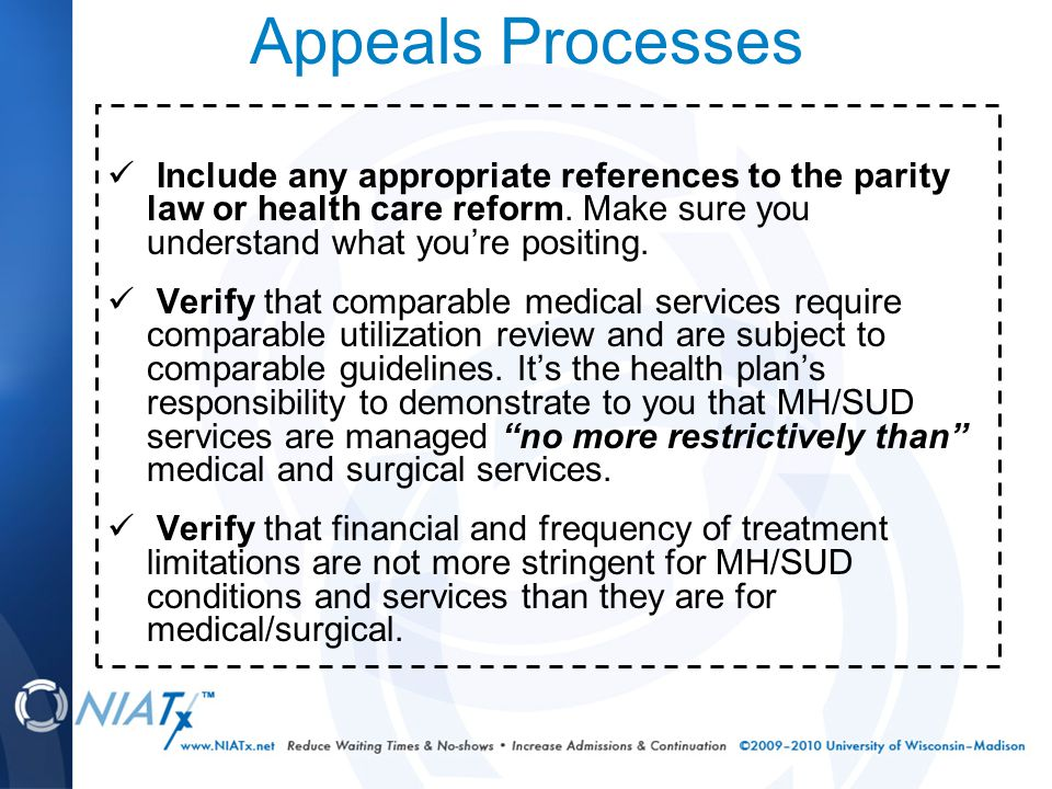 Appeals Processes Include any appropriate references to the parity law or health care reform. Make sure you understand what you're positing. Verify th