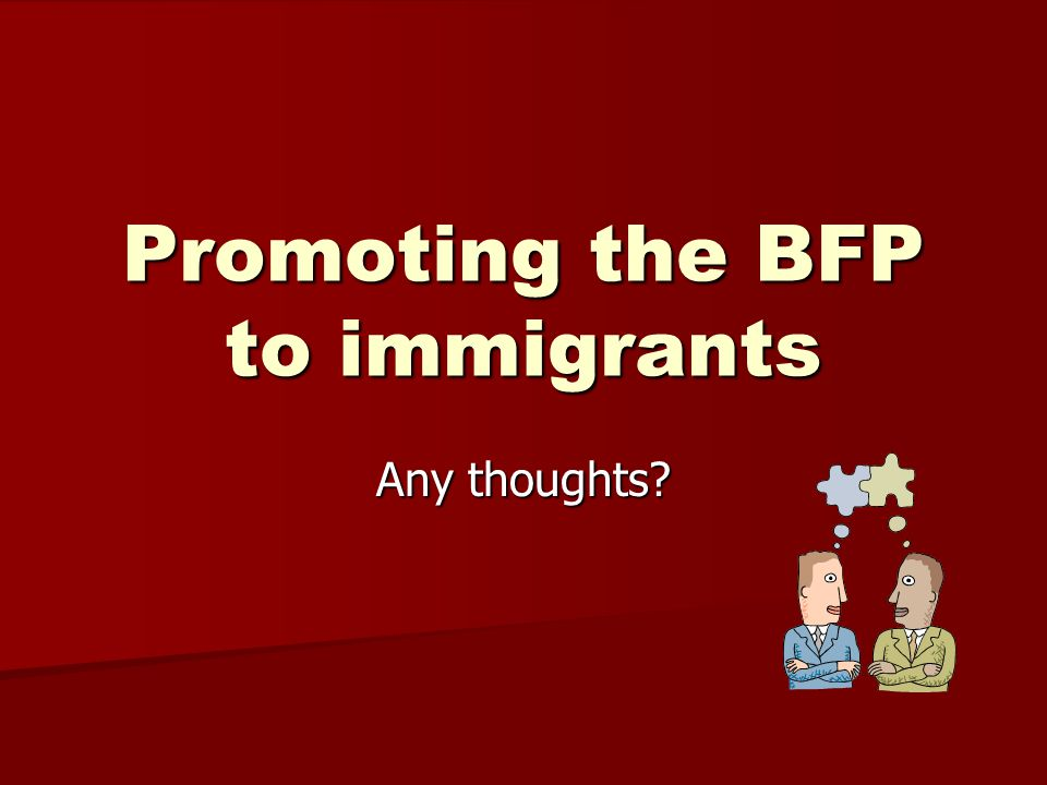 Promoting the BFP to immigrants Any thoughts?