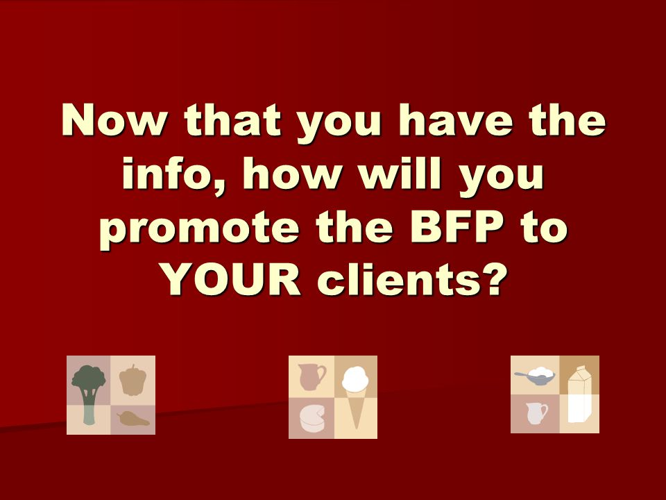 Now that you have the info, how will you promote the BFP to YOUR clients?
