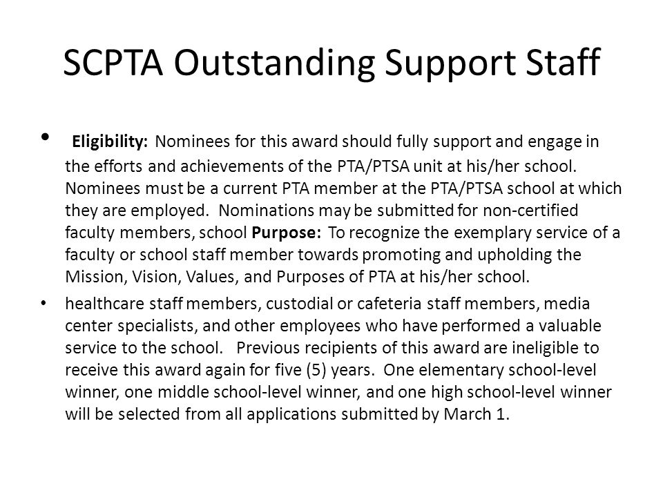 SCPTA Outstanding Volunteer Purpose: To recognize the exemplary service of a school or district volunteer towards promoting and upholding the Mission, Vision, Values, and Purposes of PTA at his/her school.