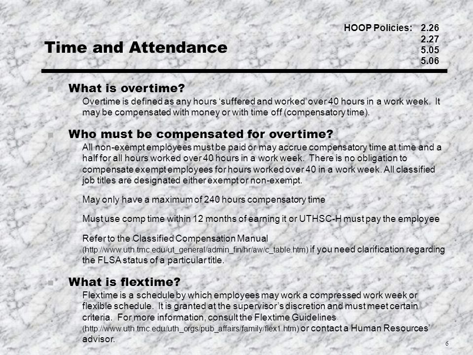 6 Time and Attendance n What is overtime.