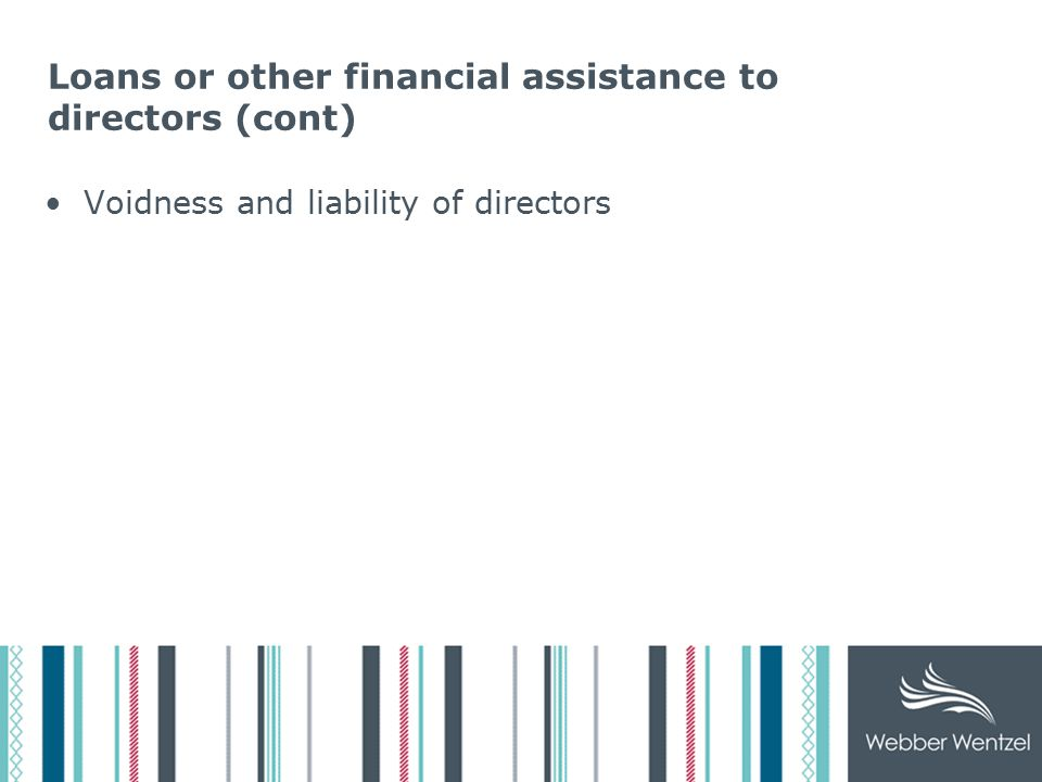 Loans or other financial assistance to directors (cont) Voidness and liability of directors