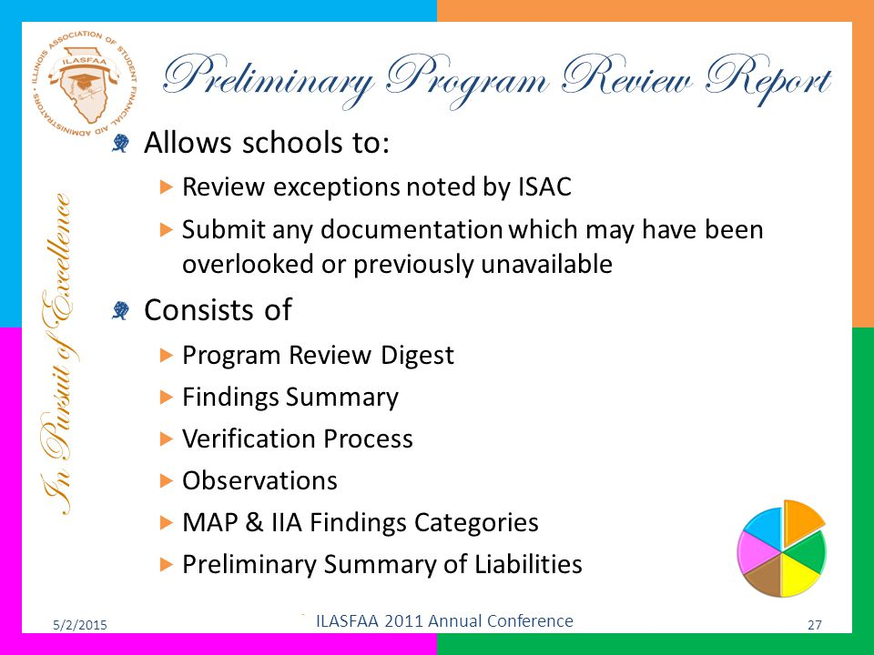 In Pursuit of Excellence Preliminary Program Review Report Allows schools to:  Review exceptions noted by ISAC  Submit any documentation which may h