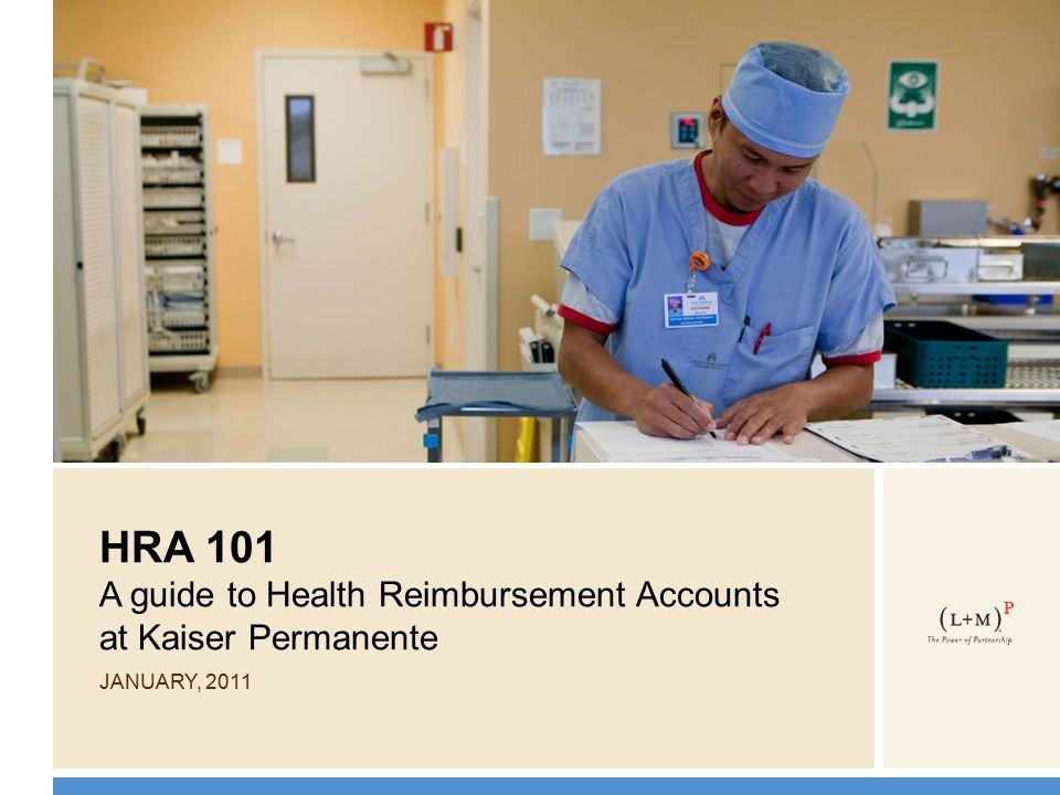 Overview Effective January 1, 2010 Offered to eligible employees represented by Coalition Unions Tax-free reimbursement for out-of-pocket eligible medical, dental and vision care expenses Funded with 80% of value of unused sick leave as of employee's termination date Retiree medical eligibility, medical plan and benefit levels are not affected by the HRA