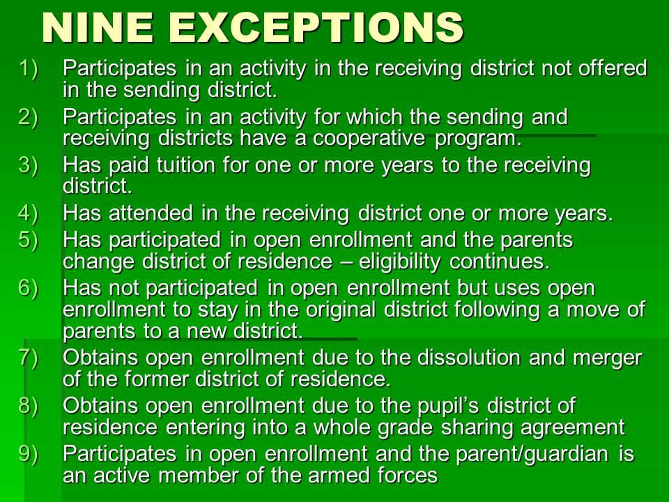 NINE EXCEPTIONS 1)Participates in an activity in the receiving district not offered in the sending district.