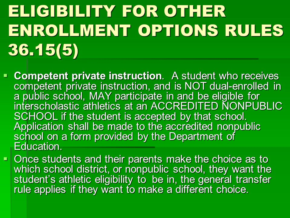 ELIGIBILITY FOR OTHER ENROLLMENT OPTIONS RULES 36.15(5)  Competent private instruction.