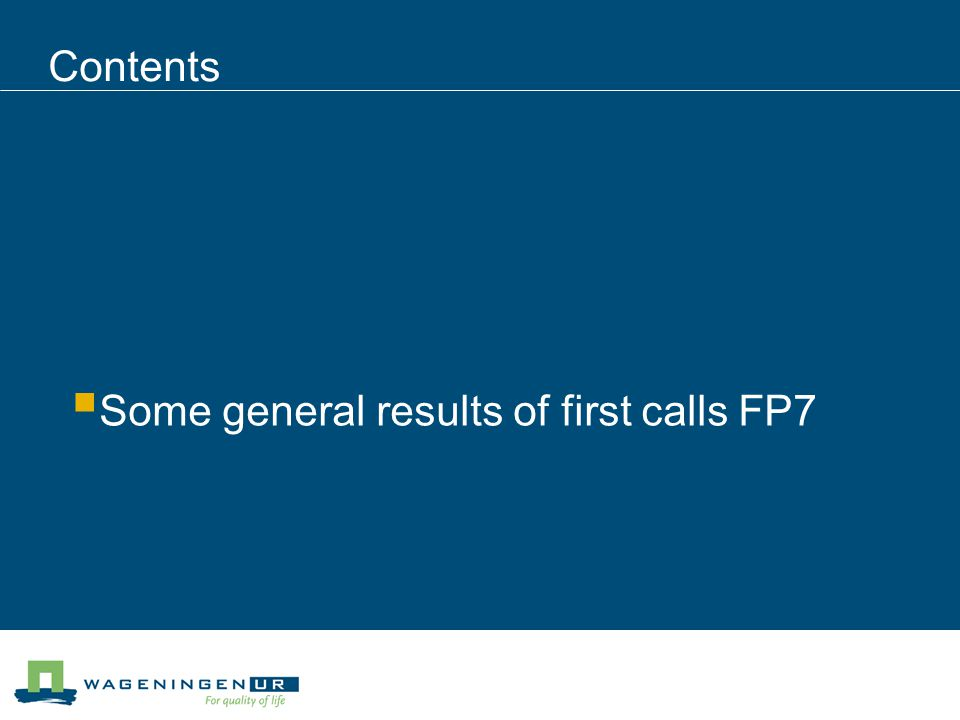 Contents  Some general results of first calls FP7