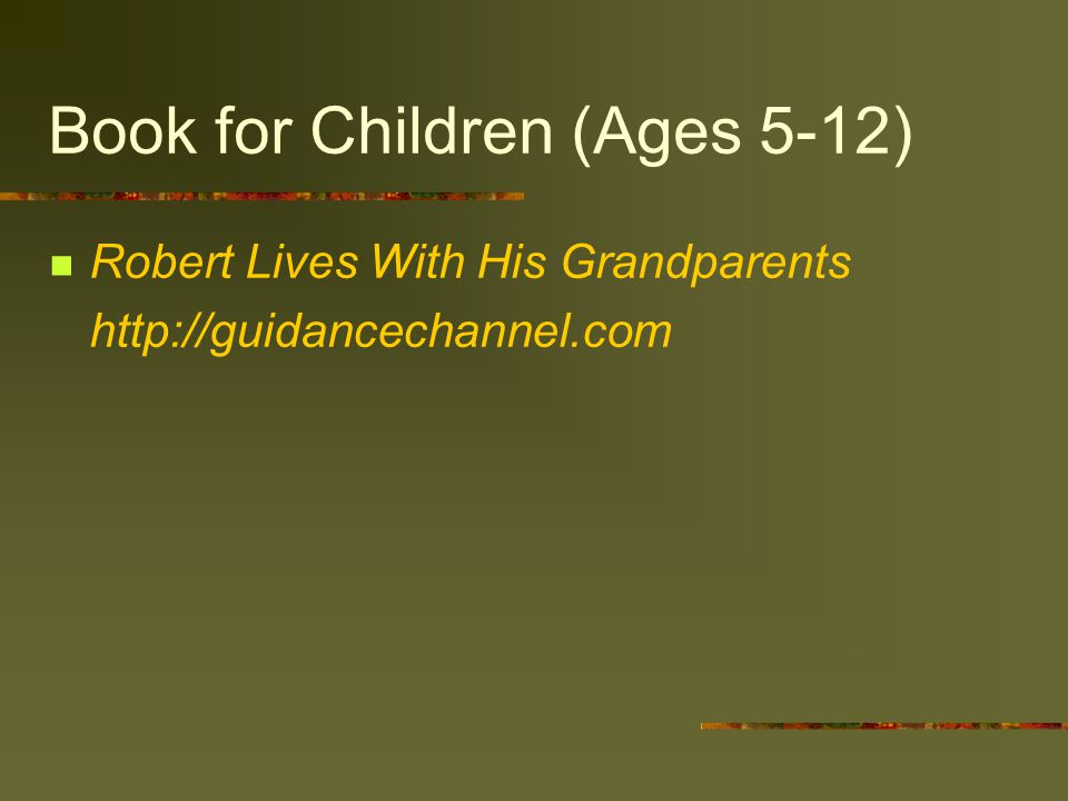 Book for Children (Ages 5-12) Robert Lives With His Grandparents http://guidancechannel.com