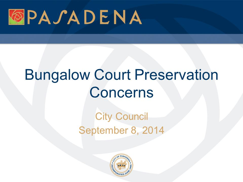 Bungalow Court Preservation Concerns City Council September 8, 2014