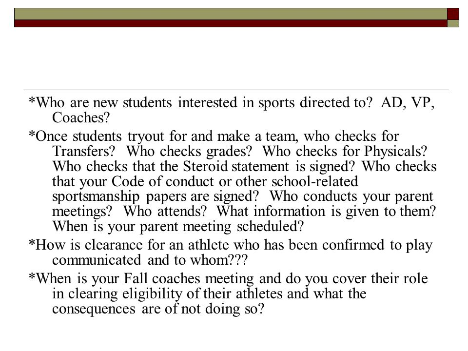 *Who are new students interested in sports directed to? AD, VP, Coaches? *Once students tryout for and make a team, who checks for Transfers? Who chec