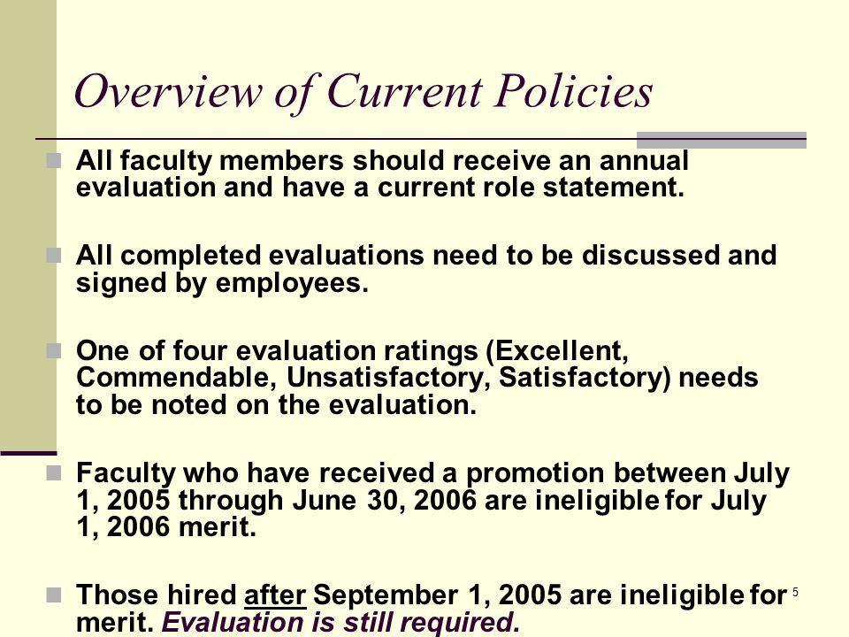 5 Overview of Current Policies All faculty members should receive an annual evaluation and have a current role statement.