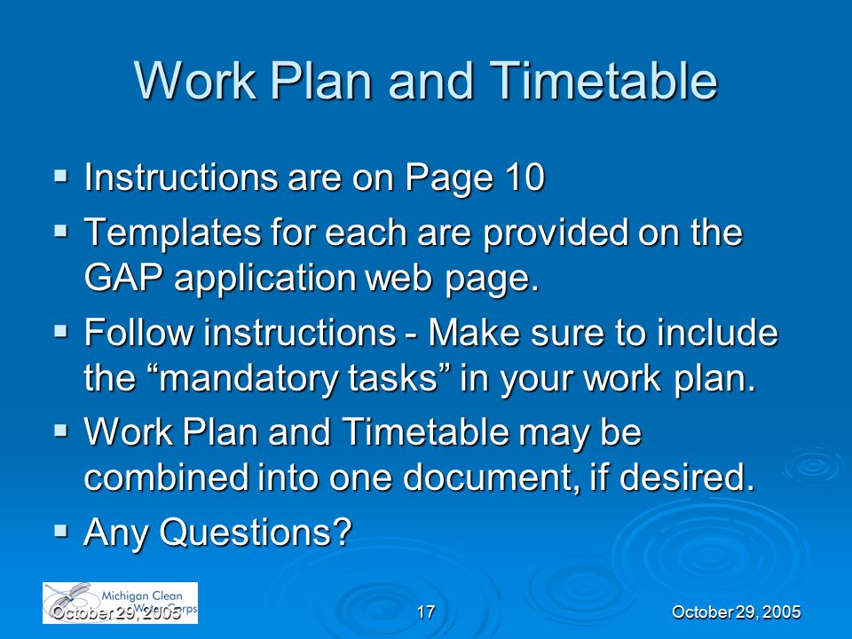 October 29, 200517October 29, 2005 Work Plan and Timetable  Instructions are on Page 10  Templates for each are provided on the GAP application web