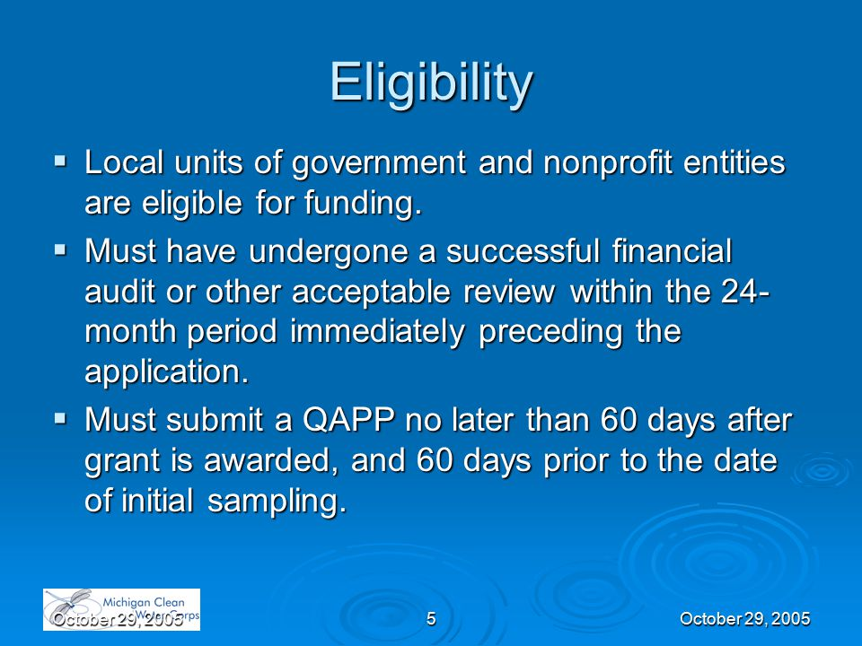 October 29, 20055 Eligibility  Local units of government and nonprofit entities are eligible for funding.  Must have undergone a successful financia