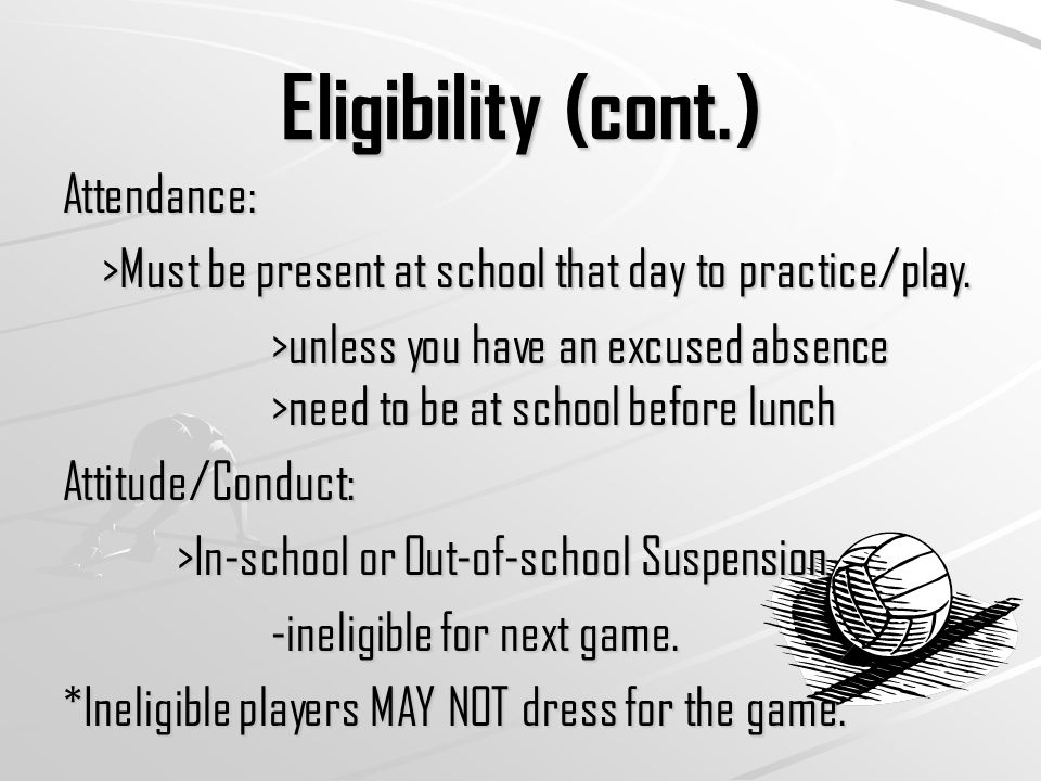 Removal From Participation >Missing 3 games due to ineligibility >Missing of school due to 2 suspensions during the season.