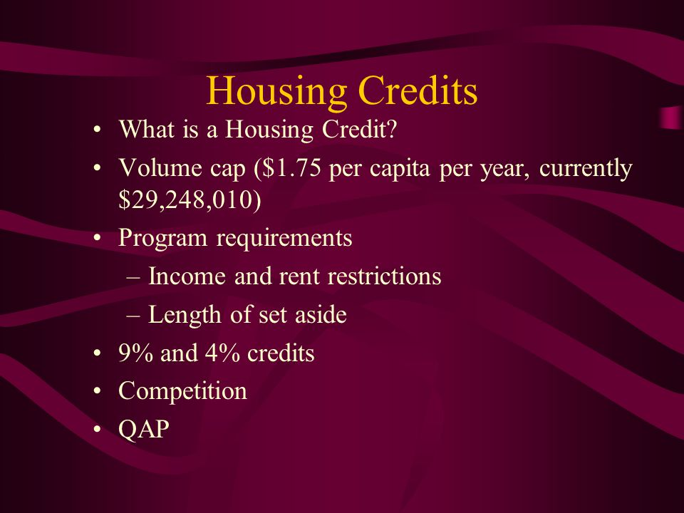 Housing Credits What is a Housing Credit.