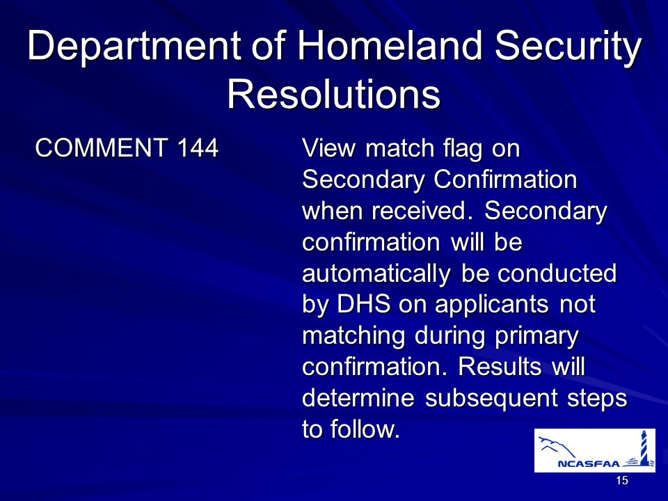 15 Department of Homeland Security Resolutions COMMENT 144View match flag on Secondary Confirmation when received.