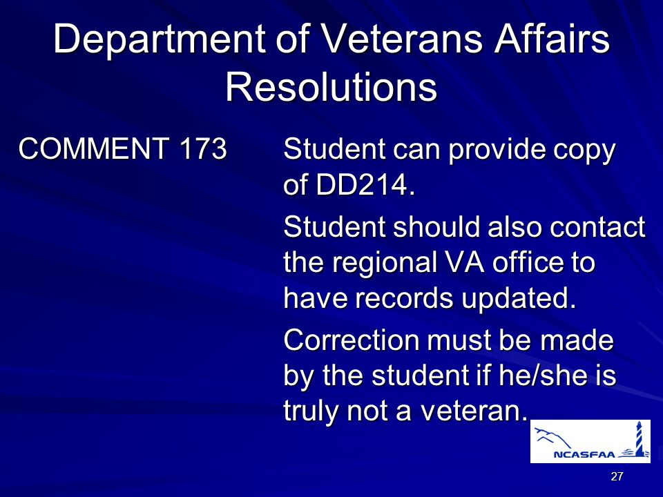 27 Department of Veterans Affairs Resolutions COMMENT 173Student can provide copy of DD214.