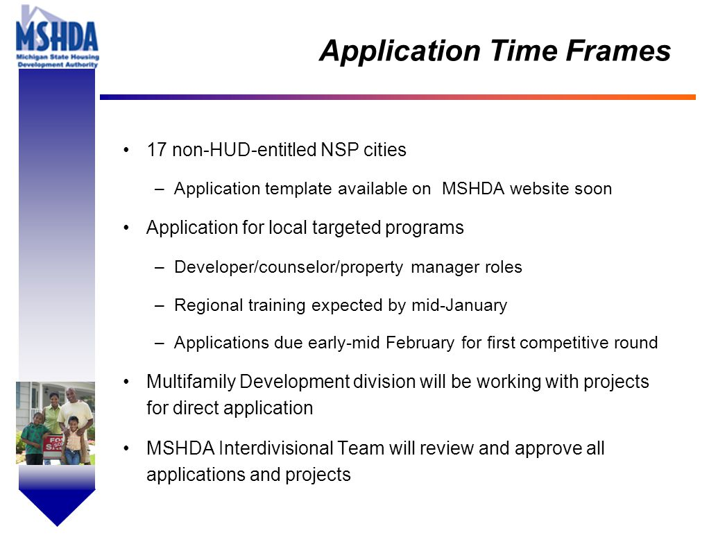 OV # - 17 Application Time Frames 17 non-HUD-entitled NSP cities –Application template available on MSHDA website soon Application for local targeted