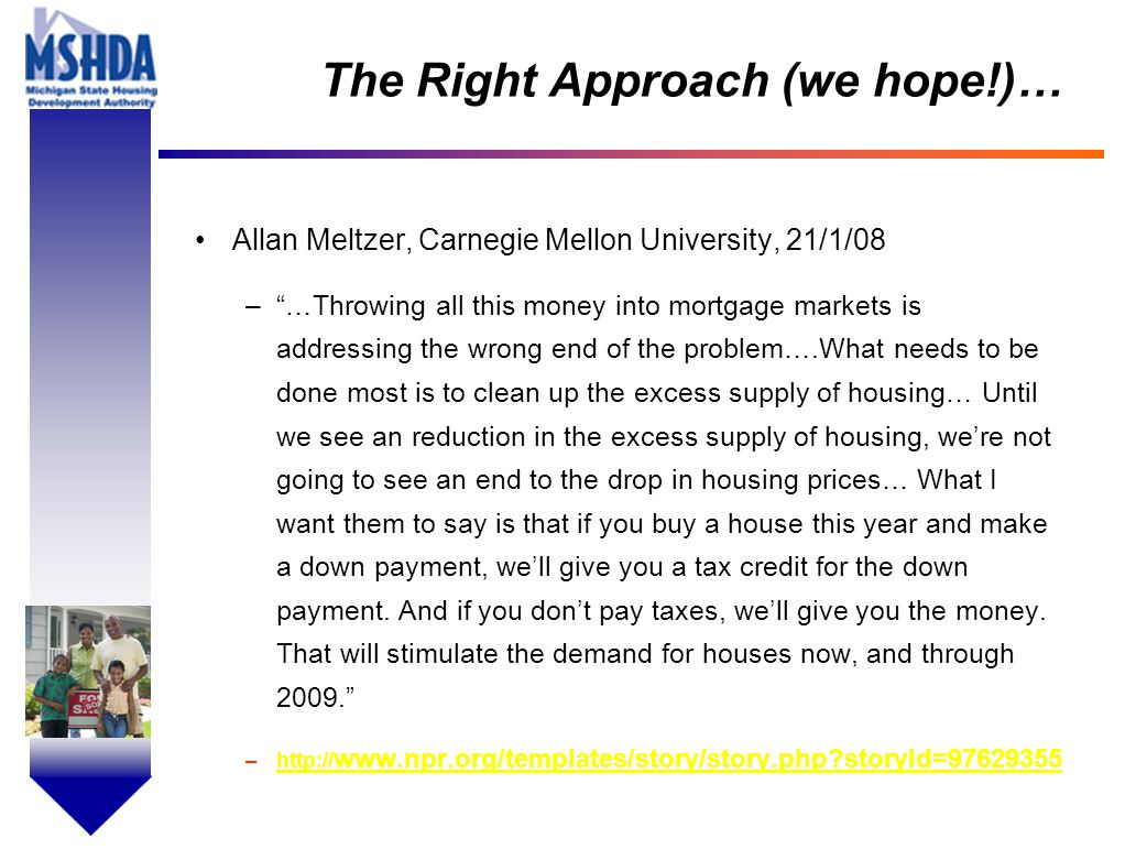 """OV # - 20 The Right Approach (we hope!)… Allan Meltzer, Carnegie Mellon University, 21/1/08 –""""…Throwing all this money into mortgage markets is addres"""