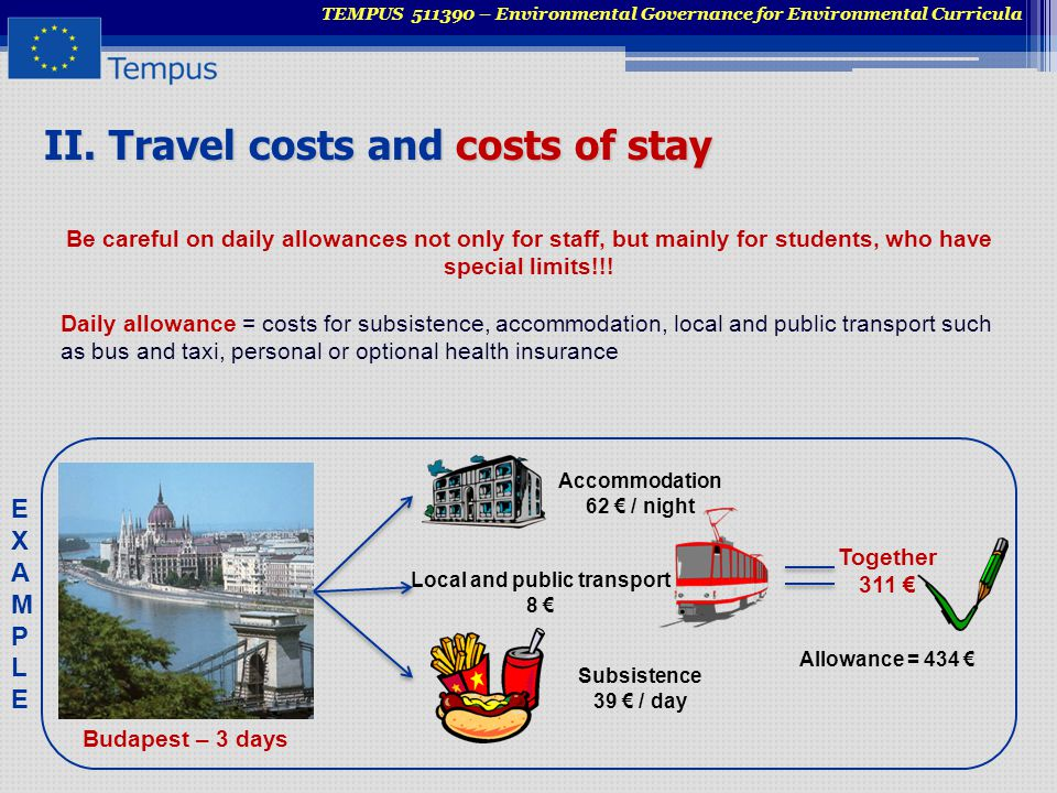 II. Travel costs and costs of stay Be careful on daily allowances not only for staff, but mainly for students, who have special limits!!! Daily allowa